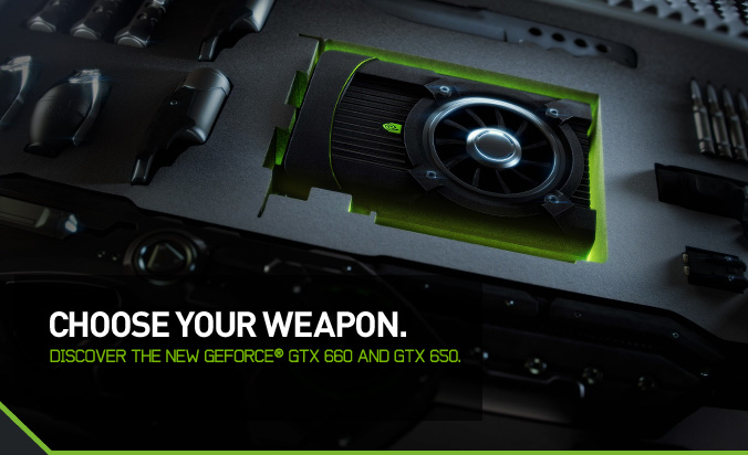 GEFORCE GTX 660 TI.  THE WEAPON OF  CHOICE FOR GAMERS.