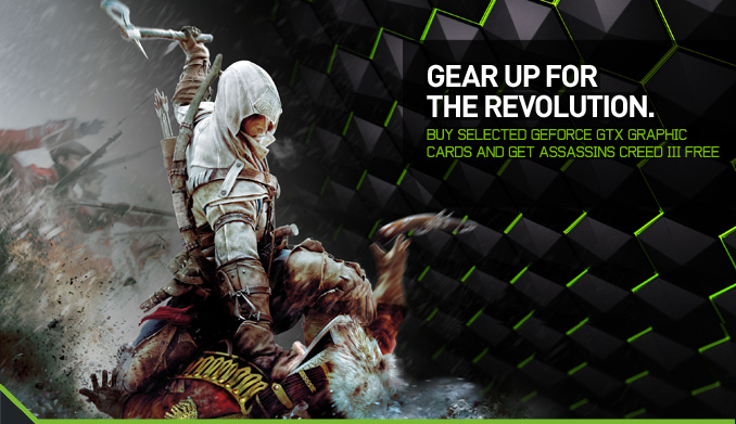 BUY SELECTED GEFORCE GTX GRAPHIC CARDS AND GET ASSASSINS CREED III FREE.