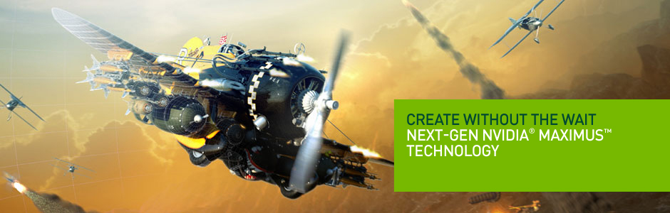 NVIDIA Maximus technology lets you create without the wait