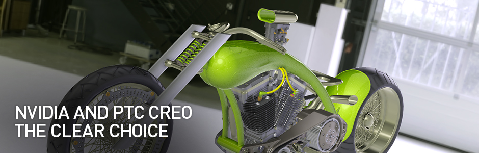 NVIDIA and PTC CREO The clear choice