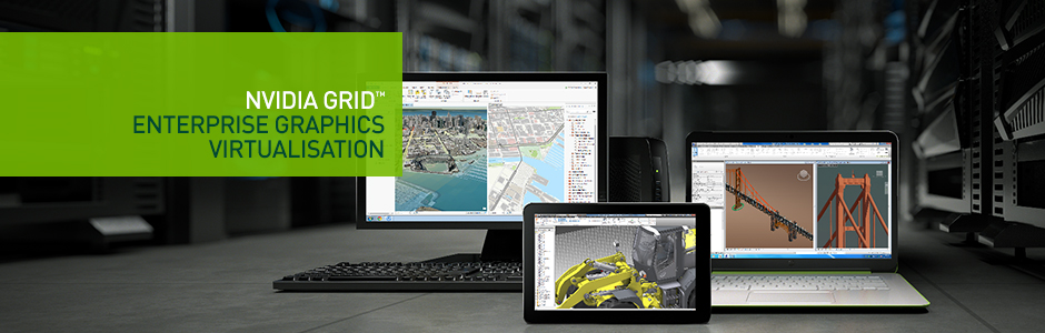 NVIDIA GRID (VGX) Desktop Virtualisation