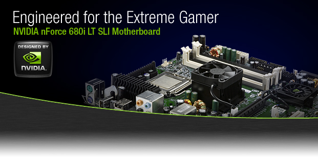 Engineered for the Extreme Gamer: NVIDIA nForce 680i SLI LT Motherboard