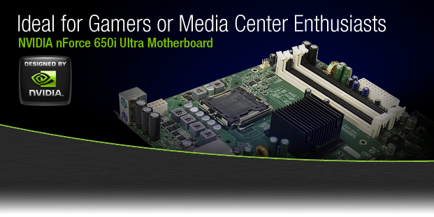 Ideal for Gamers or Media Center Enthusiasts: NVIDIA nForce 650i Ultra Motherboard