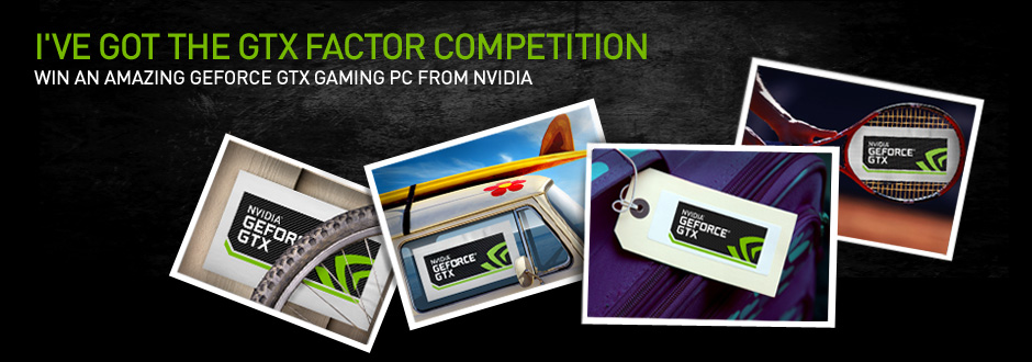 I've Got the GTX Factor Competition