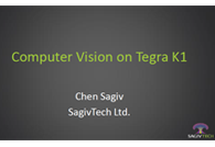 Computer Vision on Tegra K1 by Chen Sagiv