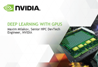 Deep Learning with GPUs by Maxim Milakov